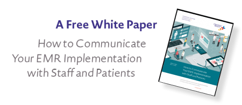 The Ultimate Guide to Communicating Your EMR Implementation to Staff and Patients