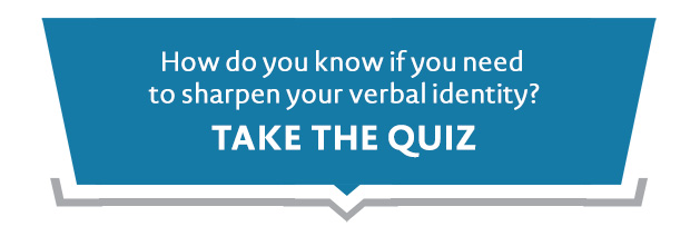 QUIZ: Is Your Verbal Identity Helping or Hurting Your Brand?